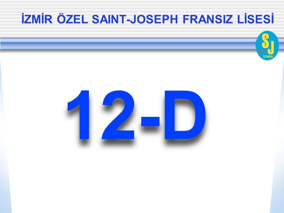 İZMİR ÖZEL SAINT-JOSEPH FRANSIZ LİSESİ 12-D
