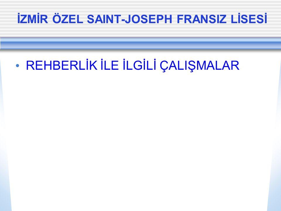 İZMİR ÖZEL SAINT-JOSEPH FRANSIZ LİSESİ REHBERLİK İLE İLGİLİ ÇALIŞMALAR