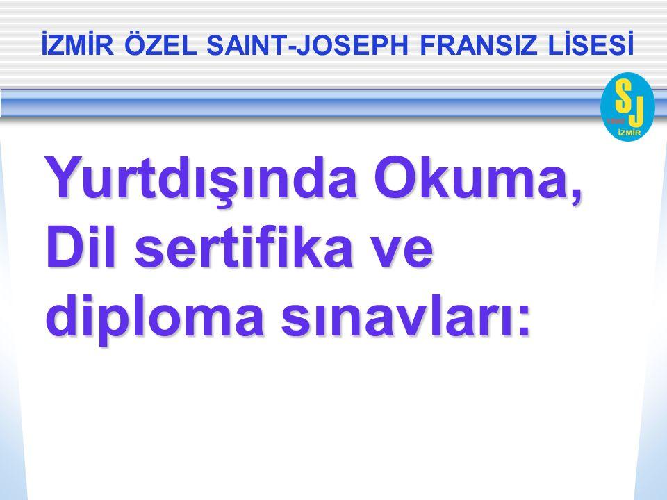 İZMİR ÖZEL SAINT-JOSEPH FRANSIZ LİSESİ Yurtdışında Okuma, Dil sertifika ve diploma sınavları: