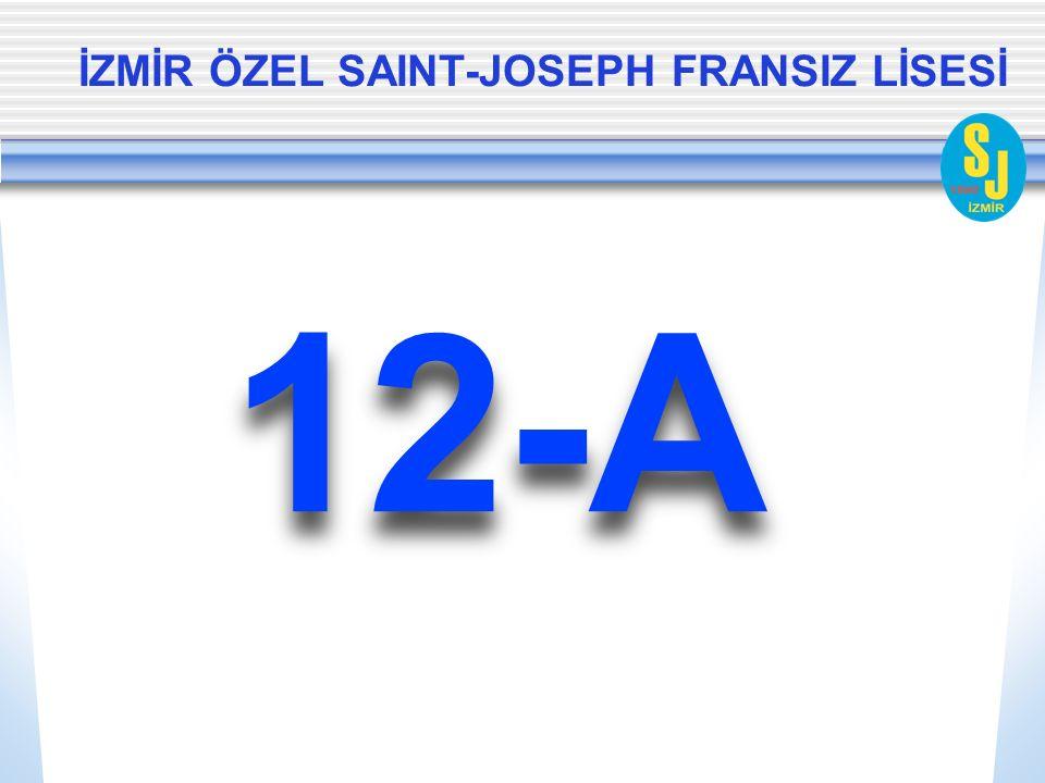 İZMİR ÖZEL SAINT-JOSEPH FRANSIZ LİSESİ 12-A
