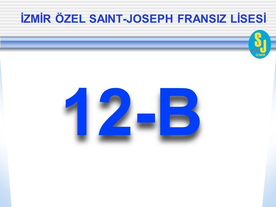 İZMİR ÖZEL SAINT-JOSEPH FRANSIZ LİSESİ 12-B