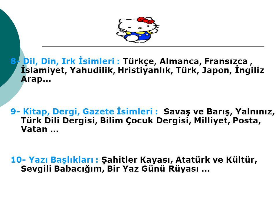 4- İlçe, Kasaba, Köy İsimleri : Susurluk, Erbaa, Diyadin, Gökçeyazı, Karayaka, Ulukent, Ballıbağ...