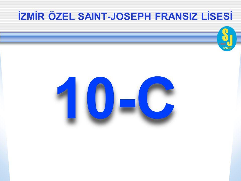 İZMİR ÖZEL SAINT-JOSEPH FRANSIZ LİSESİ 10-C
