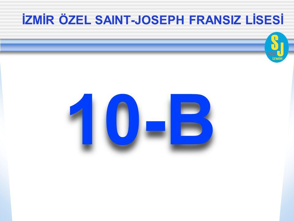 İZMİR ÖZEL SAINT-JOSEPH FRANSIZ LİSESİ BURÇAK DÜZGÖREN...................