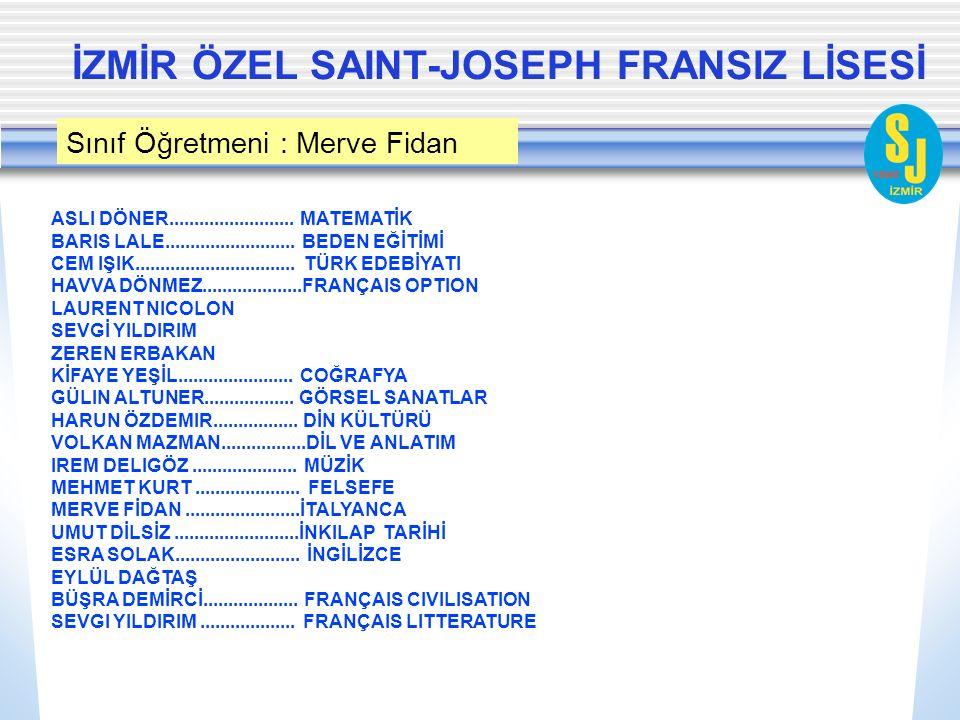 İZMİR ÖZEL SAINT-JOSEPH FRANSIZ LİSESİ ASLI DÖNER.........................