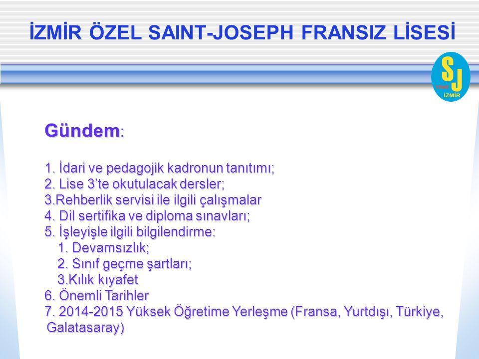 İZMİR ÖZEL SAINT-JOSEPH FRANSIZ LİSESİ Gündem : 1.