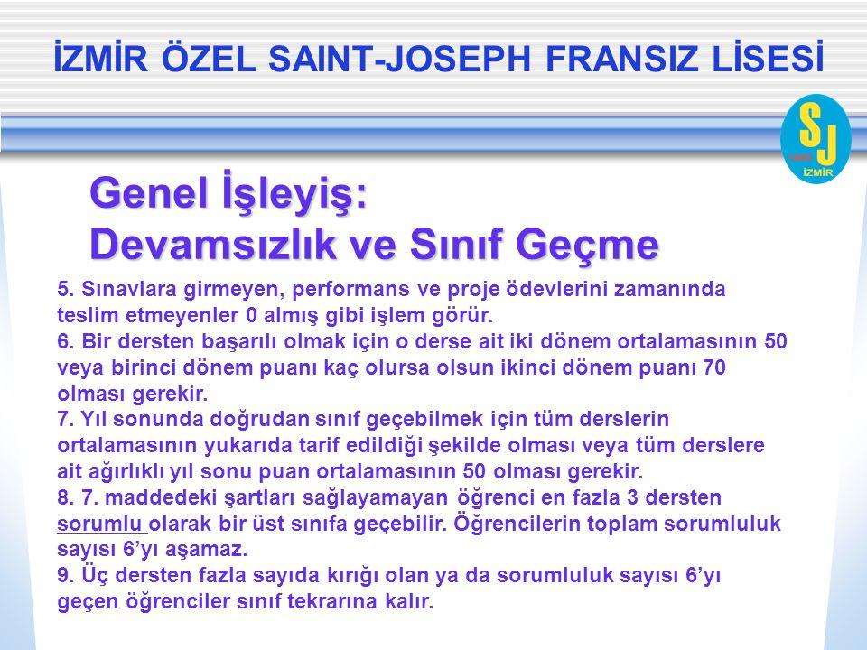 İZMİR ÖZEL SAINT-JOSEPH FRANSIZ LİSESİ Genel İşleyiş: Devamsızlık ve Sınıf Geçme 5.