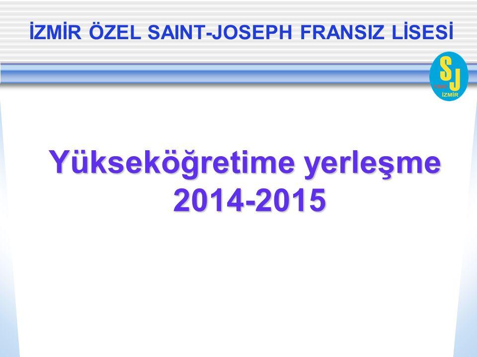 İZMİR ÖZEL SAINT-JOSEPH FRANSIZ LİSESİ Yükseköğretime yerleşme 2014-2015