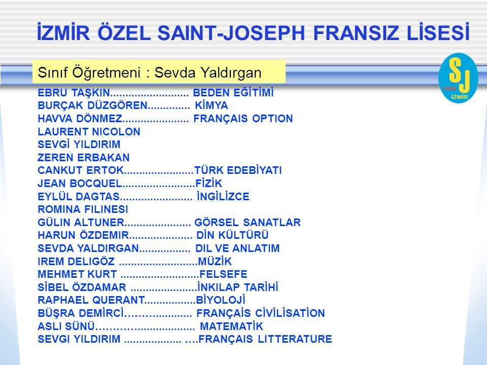 İZMİR ÖZEL SAINT-JOSEPH FRANSIZ LİSESİ EBRU TAŞKIN..........................