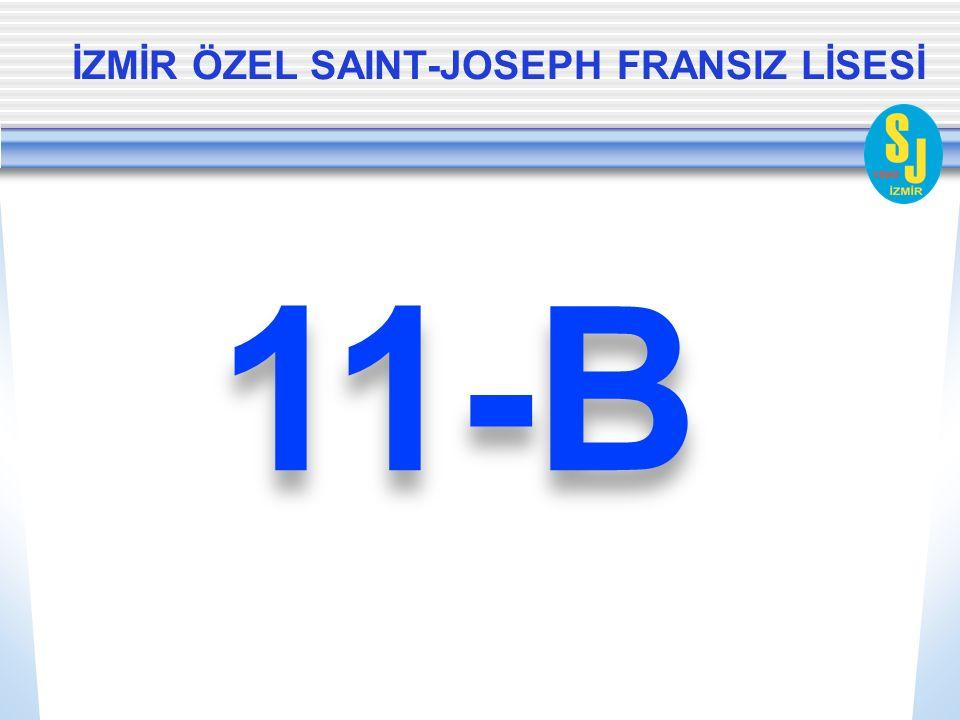 İZMİR ÖZEL SAINT-JOSEPH FRANSIZ LİSESİ 11-B
