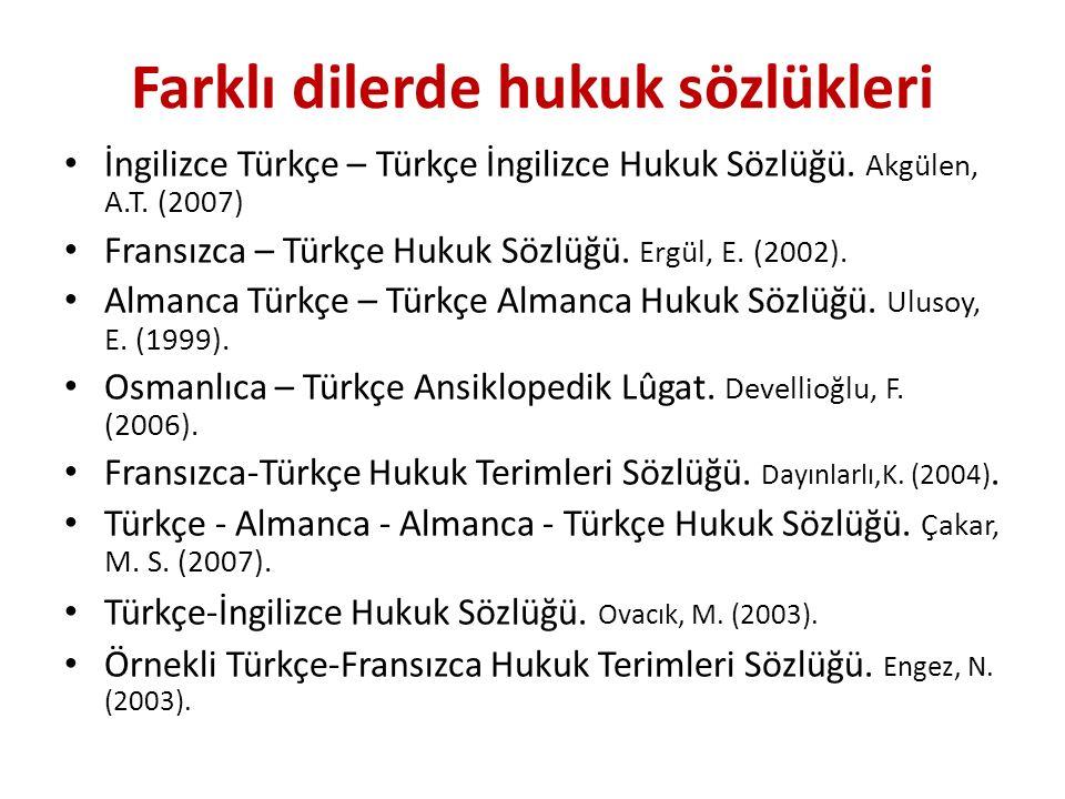 Farklı dilerde hukuk sözlükleri İngilizce Türkçe – Türkçe İngilizce Hukuk Sözlüğü.