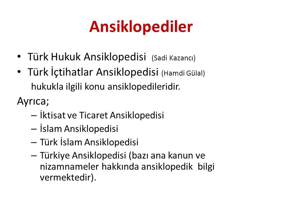 Ansiklopediler Türk Hukuk Ansiklopedisi (Sadi Kazancı) Türk İçtihatlar Ansiklopedisi (Hamdi Gülal) hukukla ilgili konu ansiklopedileridir.