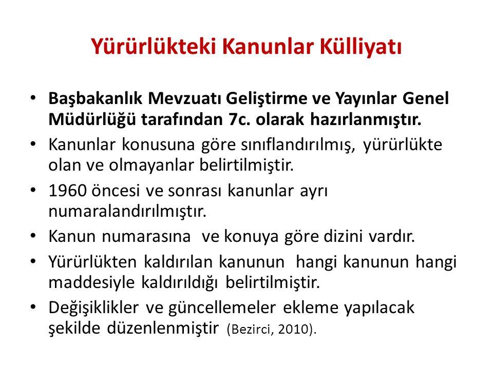 Yürürlükteki Kanunlar Külliyatı Başbakanlık Mevzuatı Geliştirme ve Yayınlar Genel Müdürlüğü tarafından 7c.