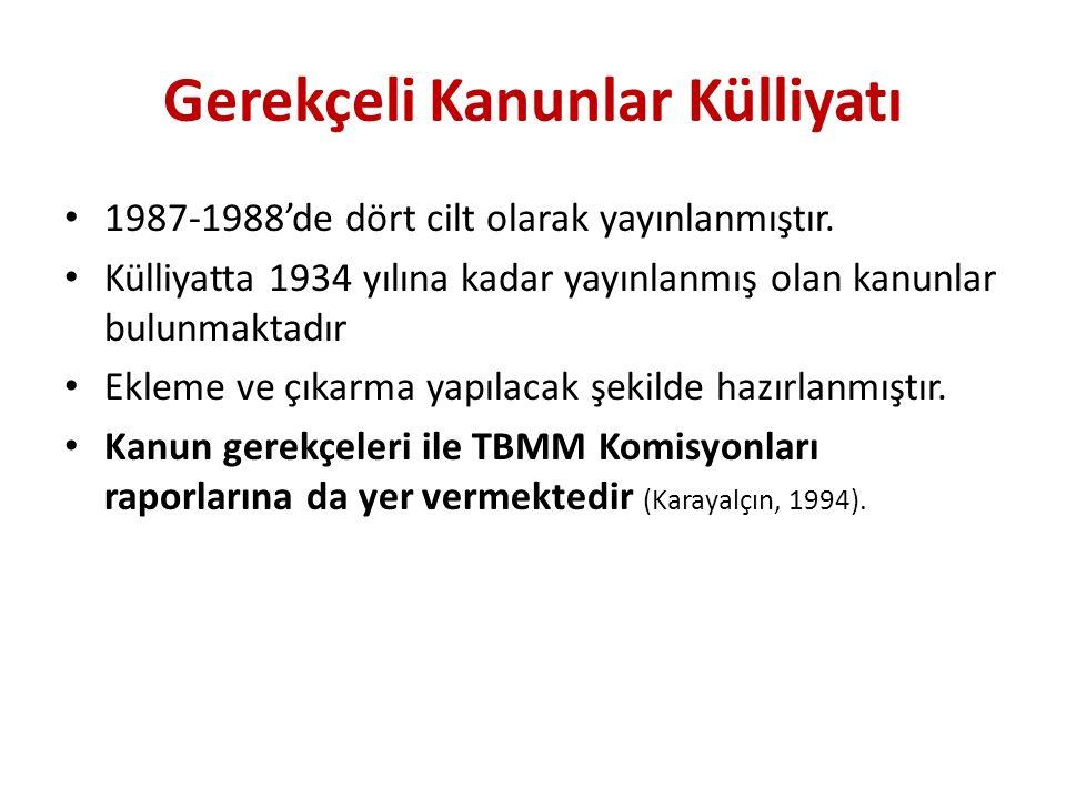 Gerekçeli Kanunlar Külliyatı 1987-1988'de dört cilt olarak yayınlanmıştır.