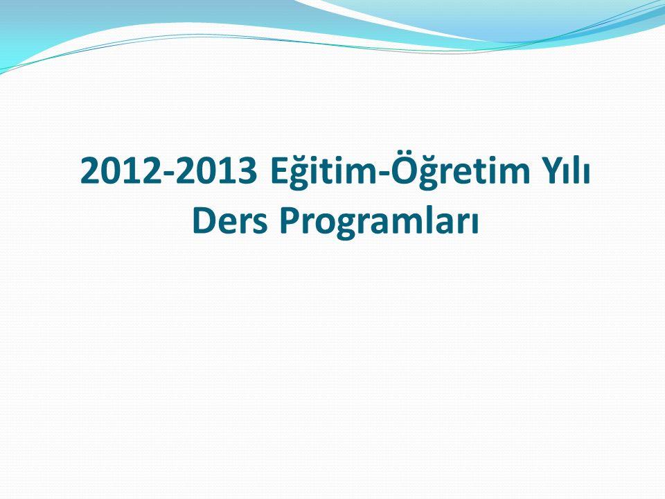 2012-2013 Eğitim-Öğretim Yılı Ders Programları
