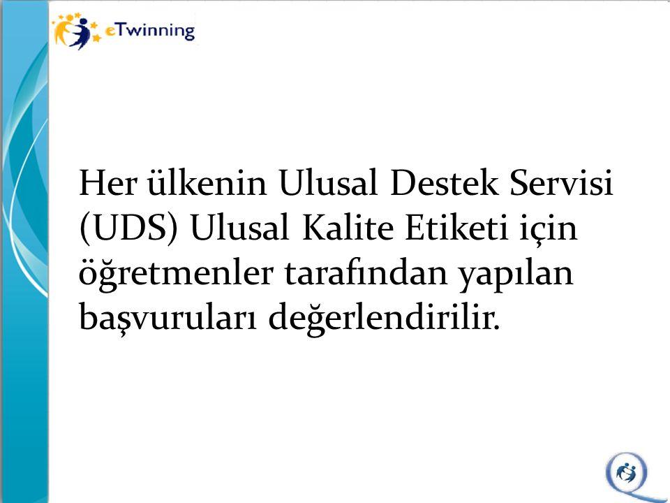 Her ülkenin Ulusal Destek Servisi (UDS) Ulusal Kalite Etiketi için öğretmenler tarafından yapılan başvuruları değerlendirilir.