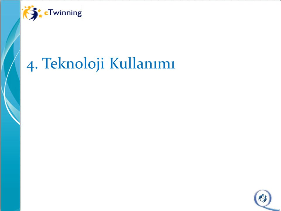 4. Teknoloji Kullanımı
