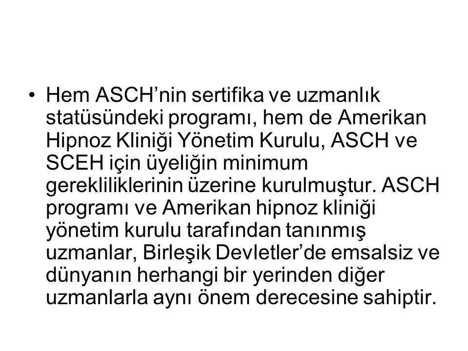 Hem ASCH'nin sertifika ve uzmanlık statüsündeki programı, hem de Amerikan Hipnoz Kliniği Yönetim Kurulu, ASCH ve SCEH için üyeliğin minimum gerekliliklerinin üzerine kurulmuştur.