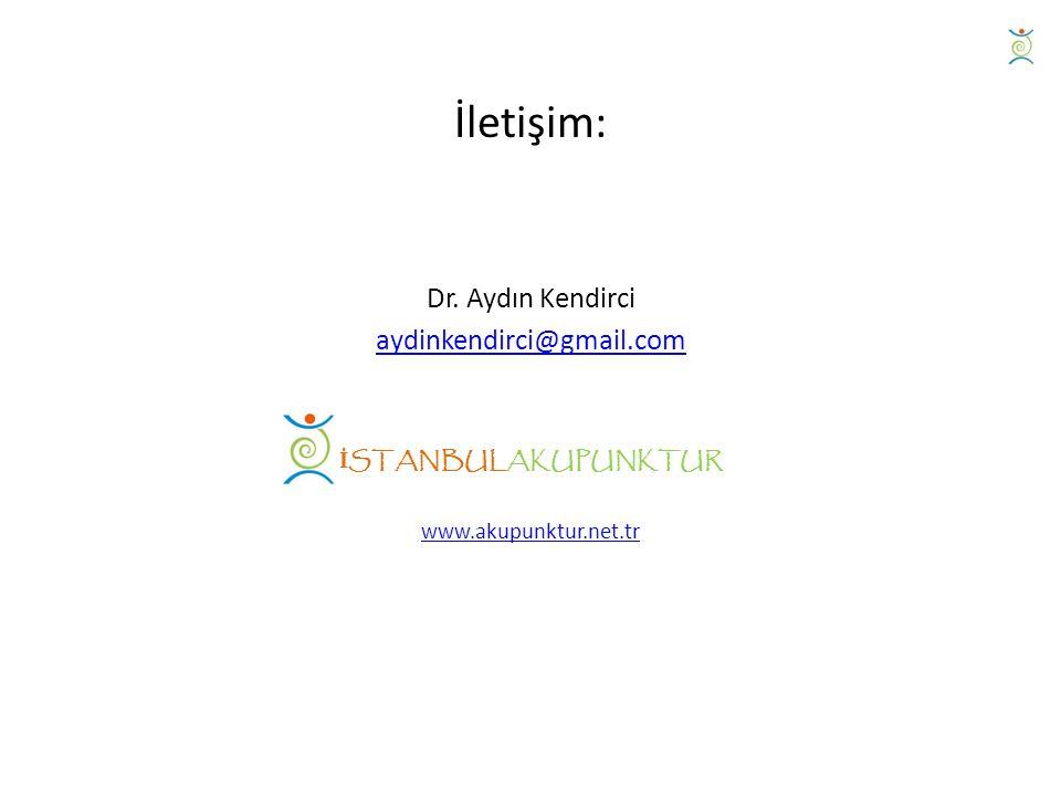 İletişim: Dr. Aydın Kendirci aydinkendirci@gmail.com İ STANBULAKUPUNKTUR www.akupunktur.net.tr