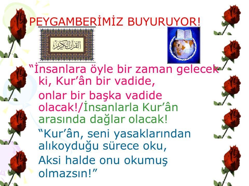 PEYGAMBERİMİZ BUYURUYOR.