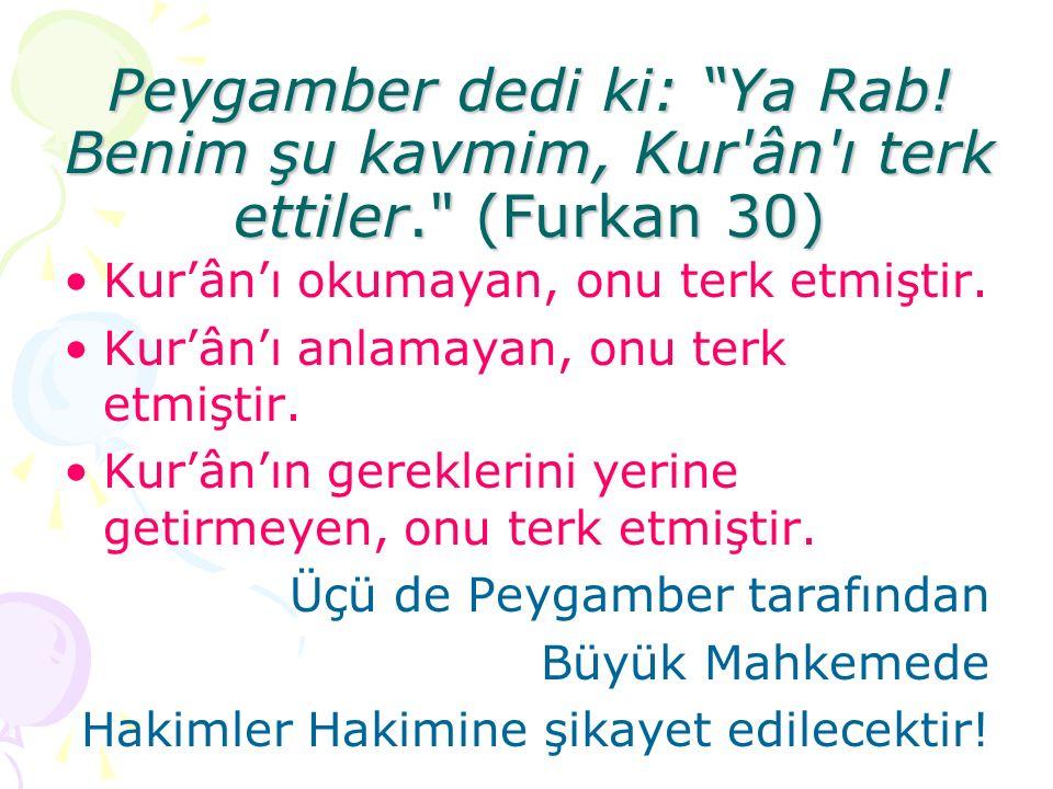 Peygamber dedi ki: Ya Rab.