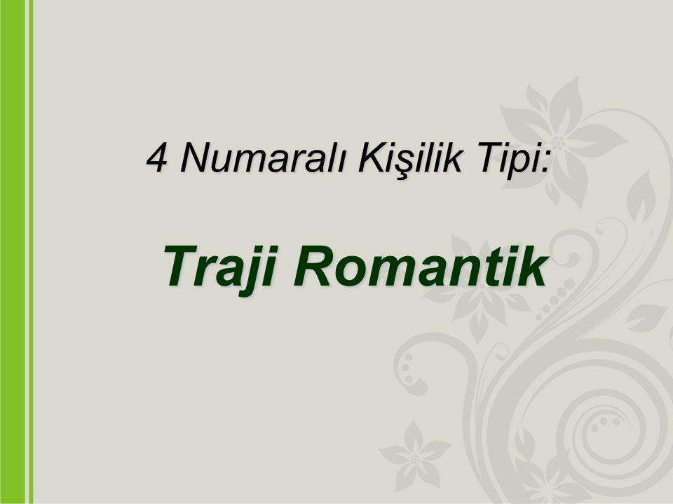 4 Numaralı Kişilik Tipi: Traji Romantik