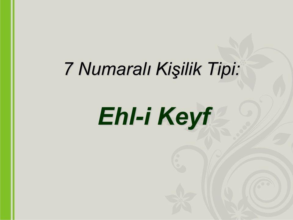 7 Numaralı Kişilik Tipi: Ehl-i Keyf