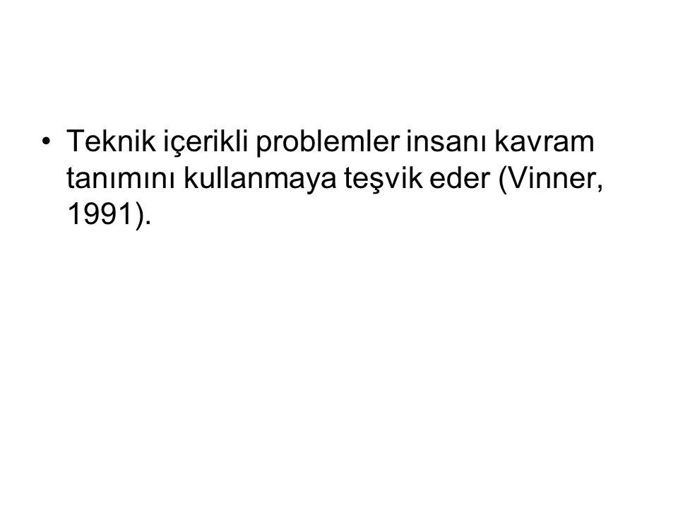 Teknik içerikli problemler insanı kavram tanımını kullanmaya teşvik eder (Vinner, 1991).