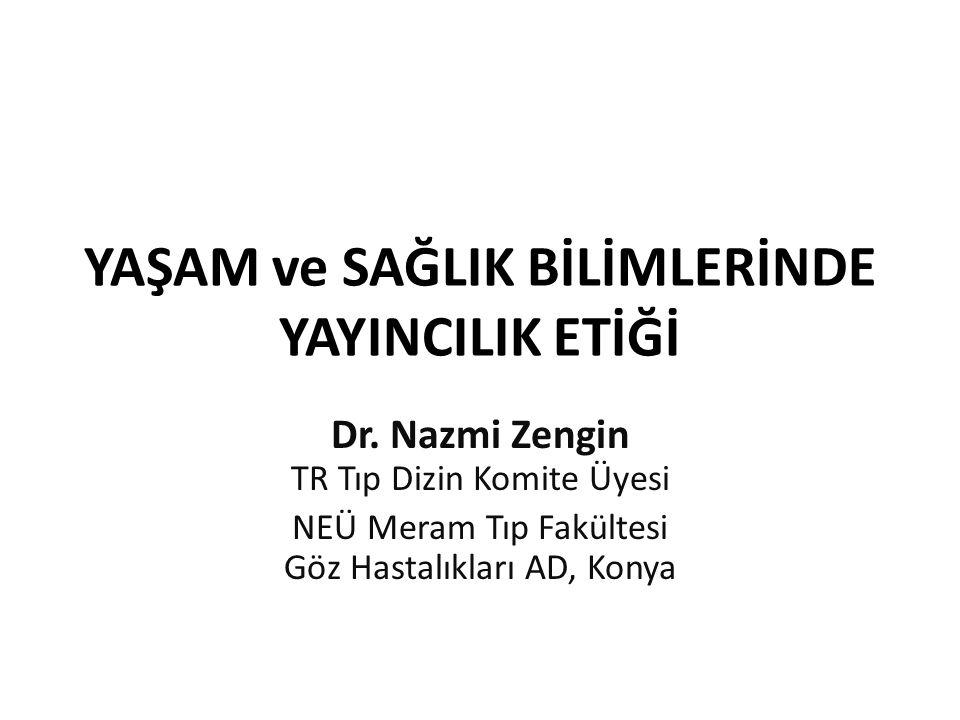 YAŞAM ve SAĞLIK BİLİMLERİNDE YAYINCILIK ETİĞİ Dr.