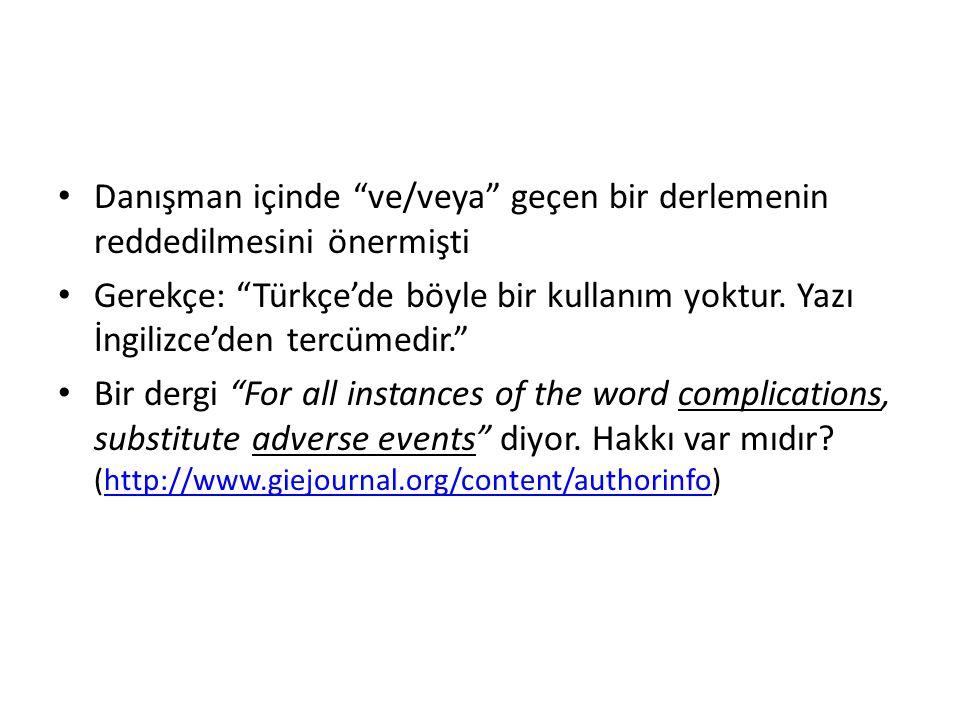 Danışman içinde ve/veya geçen bir derlemenin reddedilmesini önermişti Gerekçe: Türkçe'de böyle bir kullanım yoktur.