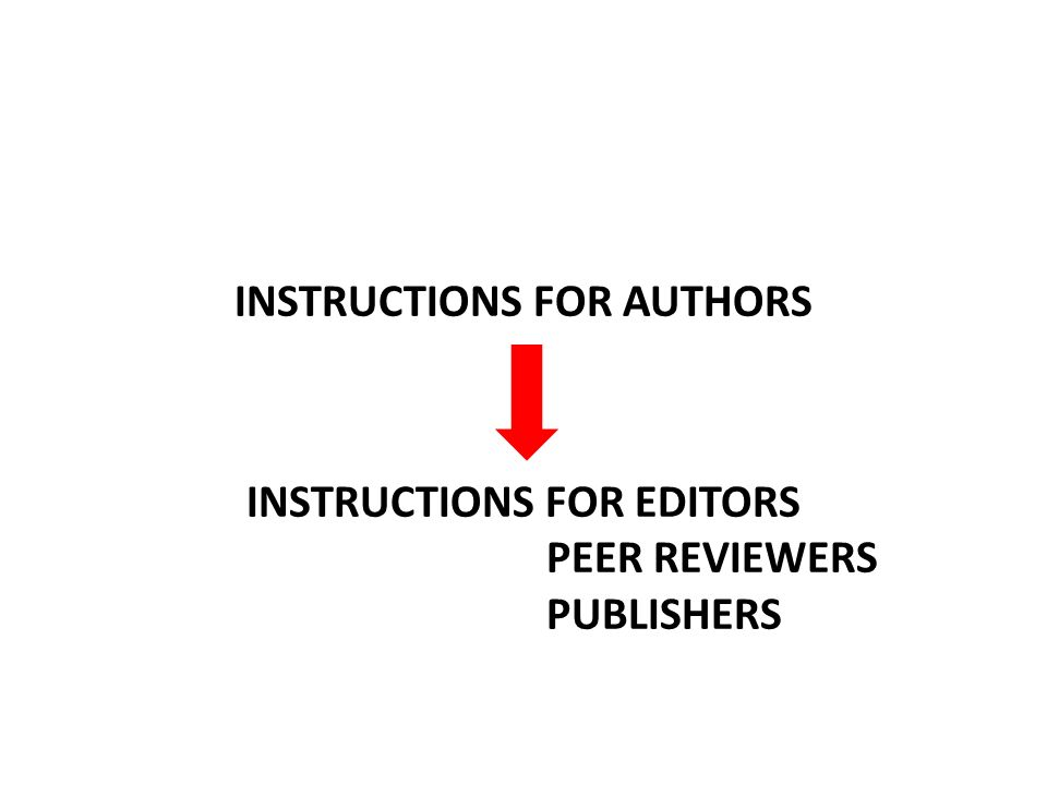 INSTRUCTIONS FOR AUTHORS INSTRUCTIONS FOR EDITORS PEER REVIEWERS PUBLISHERS