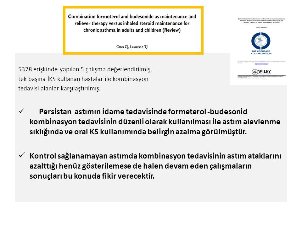 5378 erişkinde yapılan 5 çalışma değerlendirilmiş, tek başına İKS kullanan hastalar ile kombinasyon tedavisi alanlar karşılaştırılmış, Persistan astımın idame tedavisinde formeterol -budesonid kombinasyon tedavisinin düzenli olarak kullanılması ile astım alevlenme sıklığında ve oral KS kullanımında belirgin azalma görülmüştür.