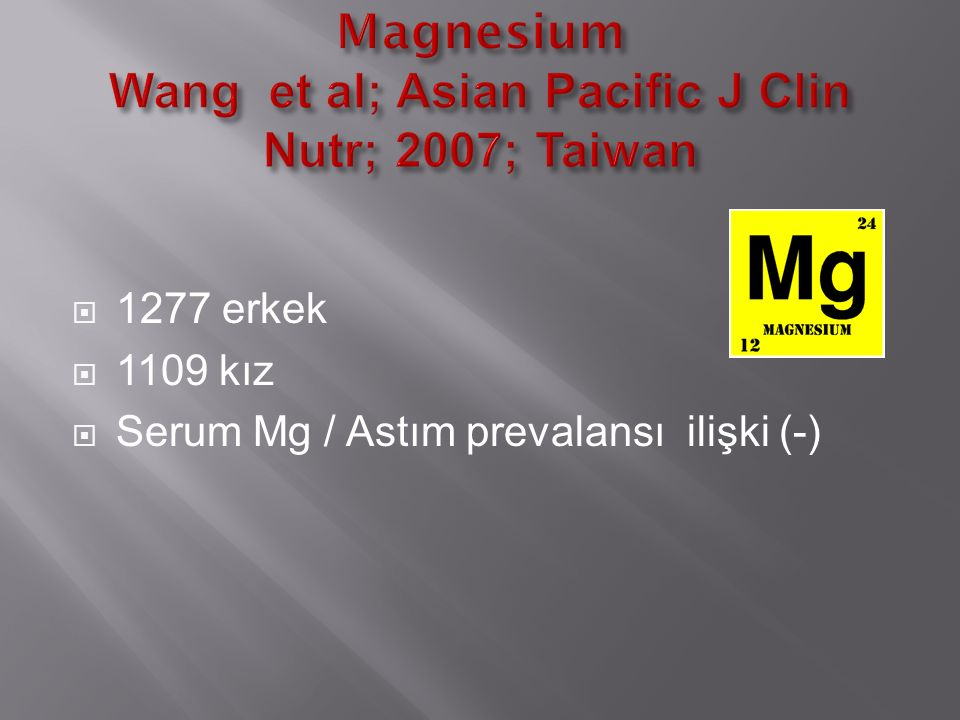  1277 erkek  1109 kız  Serum Mg / Astım prevalansı ilişki (-)