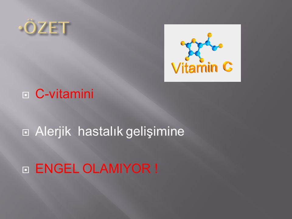  C-vitamini  Alerjik hastalık gelişimine  ENGEL OLAMIYOR !
