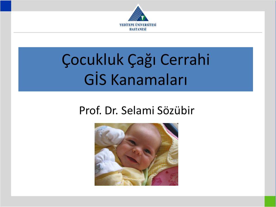 Çocukluk Çağı Cerrahi GİS Kanamaları Prof. Dr. Selami Sözübir