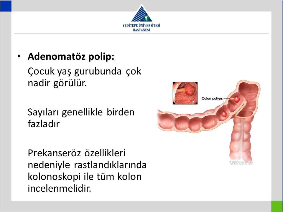Adenomatöz polip: Çocuk yaş gurubunda çok nadir görülür. Sayıları genellikle birden fazladır Prekanseröz özellikleri nedeniyle rastlandıklarında kolon