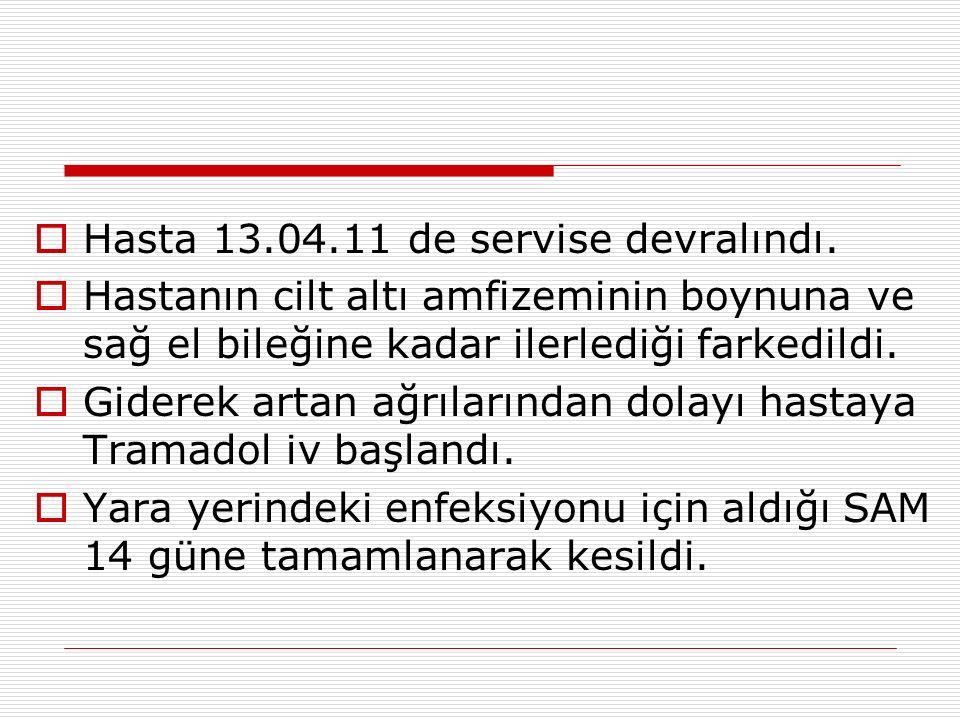  Hasta 13.04.11 de servise devralındı.