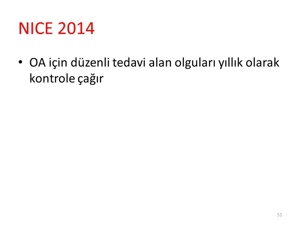 NICE 2014 OA için düzenli tedavi alan olguları yıllık olarak kontrole çağır 51