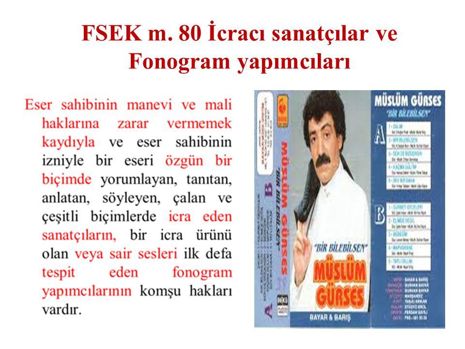 FSEK m. 80 İcracı sanatçılar ve Fonogram yapımcıları 26