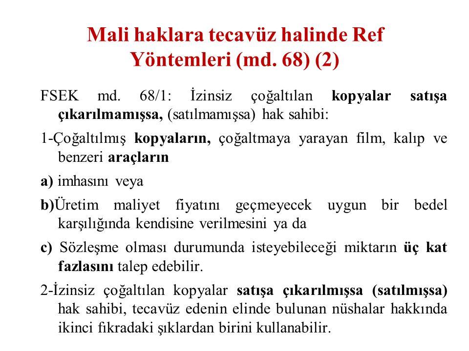 Mali haklara tecavüz halinde Ref Yöntemleri (md. 68) (2) FSEK md.