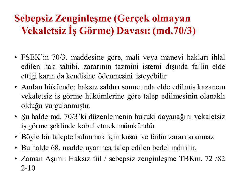 Sebepsiz Zenginleşme (Gerçek olmayan Vekaletsiz İş Görme) Davası: (md.70/3) FSEK'in 70/3.