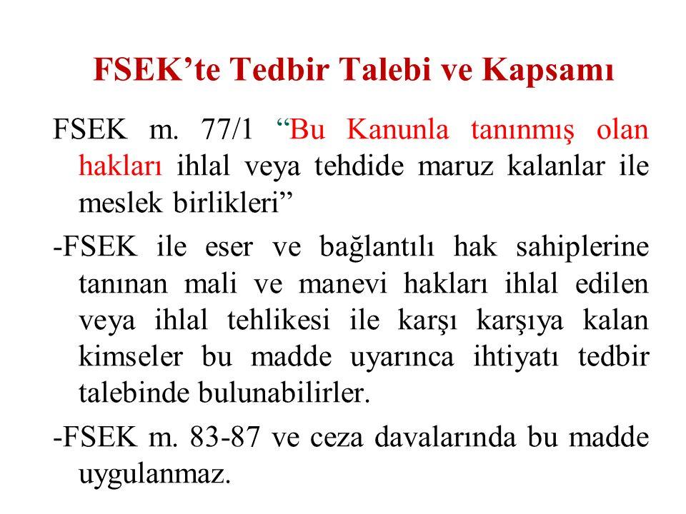 FSEK'te Tedbir Talebi ve Kapsamı FSEK m.