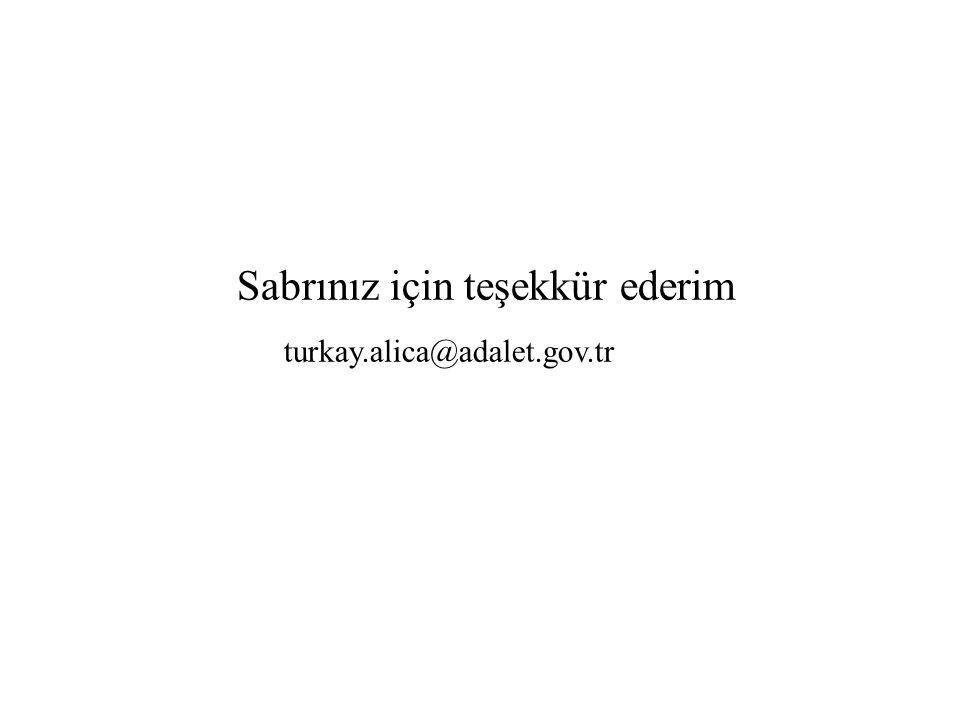 Sabrınız için teşekkür ederim turkay.alica@adalet.gov.tr