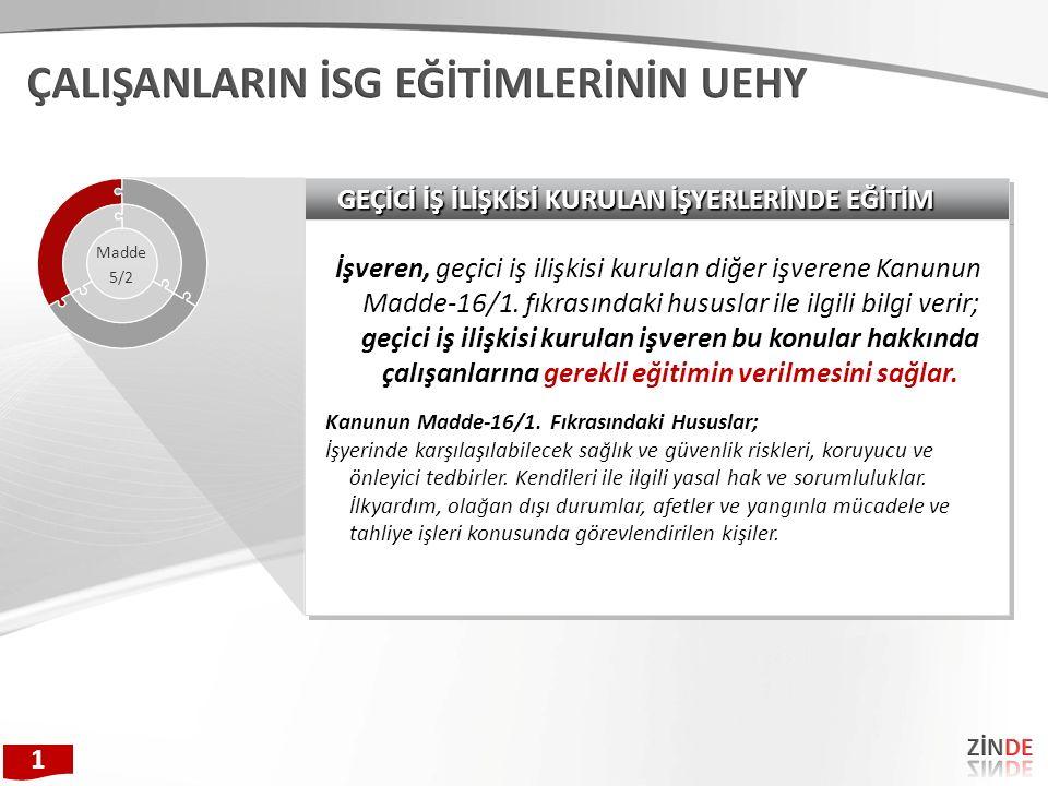 ALT İŞVEREN İLİŞKİSİ KURULAN İŞYERLERİNDE EĞİTİM 4857 sayılı İş Kanununun 2.