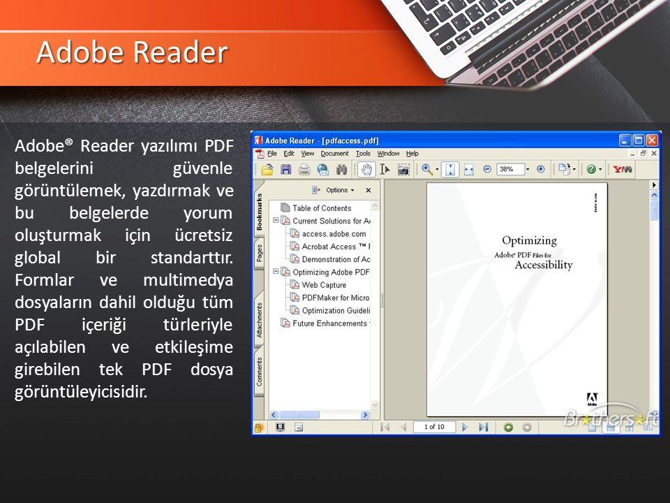 Adobe Reader Adobe® Reader yazılımı PDF belgelerini güvenle görüntülemek, yazdırmak ve bu belgelerde yorum oluşturmak için ücretsiz global bir standarttır.