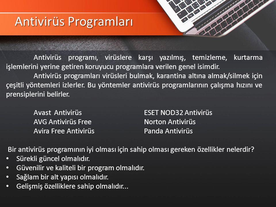 Antivirüs Programları Antivirüs programı, virüslere karşı yazılmış, temizleme, kurtarma işlemlerini yerine getiren koruyucu programlara verilen genel isimdir.