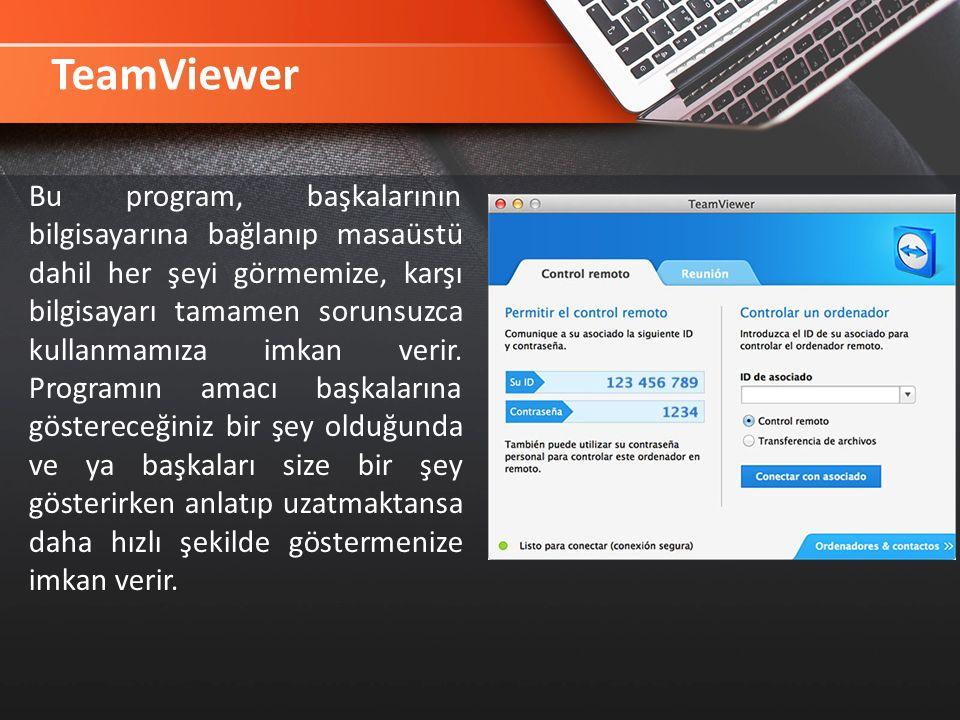 TeamViewer Bu program, başkalarının bilgisayarına bağlanıp masaüstü dahil her şeyi görmemize, karşı bilgisayarı tamamen sorunsuzca kullanmamıza imkan verir.