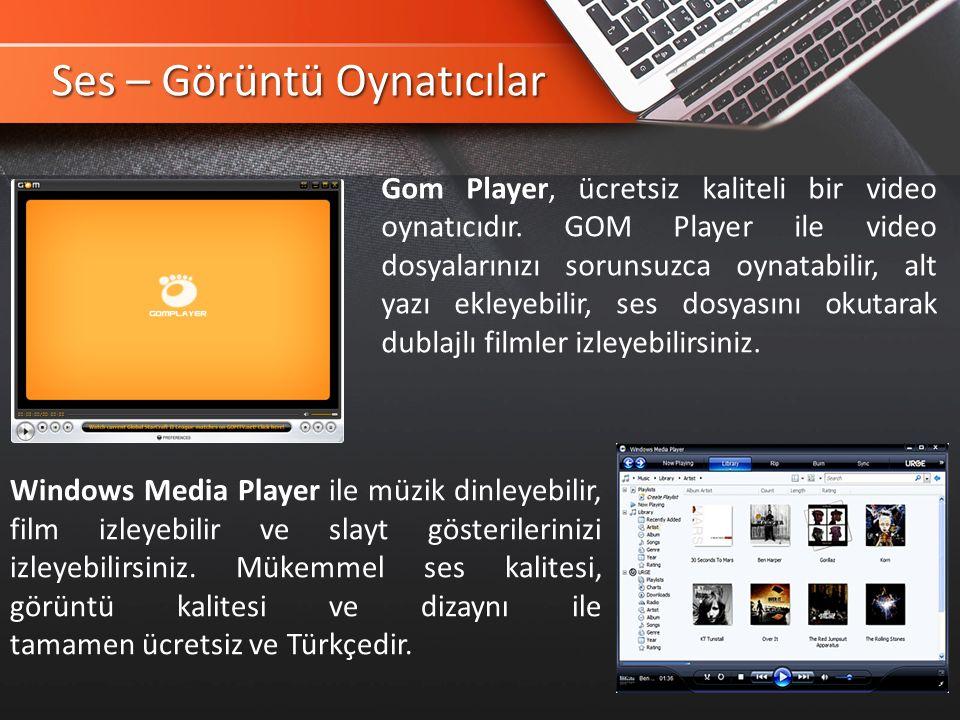 Ses – Görüntü Oynatıcılar Windows Media Player ile müzik dinleyebilir, film izleyebilir ve slayt gösterilerinizi izleyebilirsiniz.