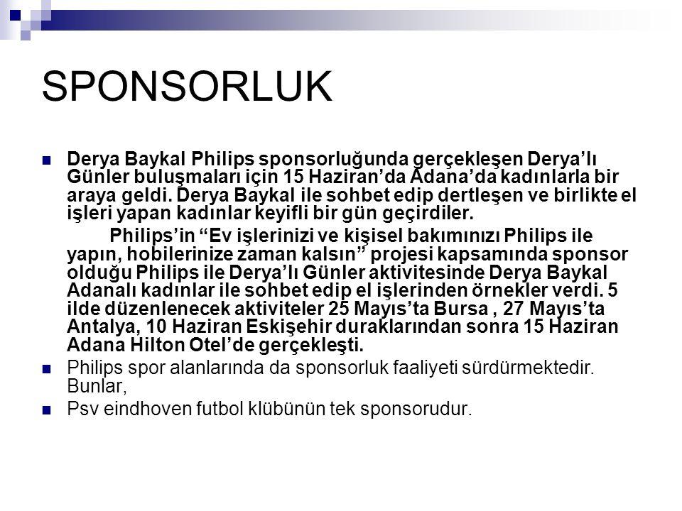 SPONSORLUK Derya Baykal Philips sponsorluğunda gerçekleşen Derya'lı Günler buluşmaları için 15 Haziran'da Adana'da kadınlarla bir araya geldi. Derya B