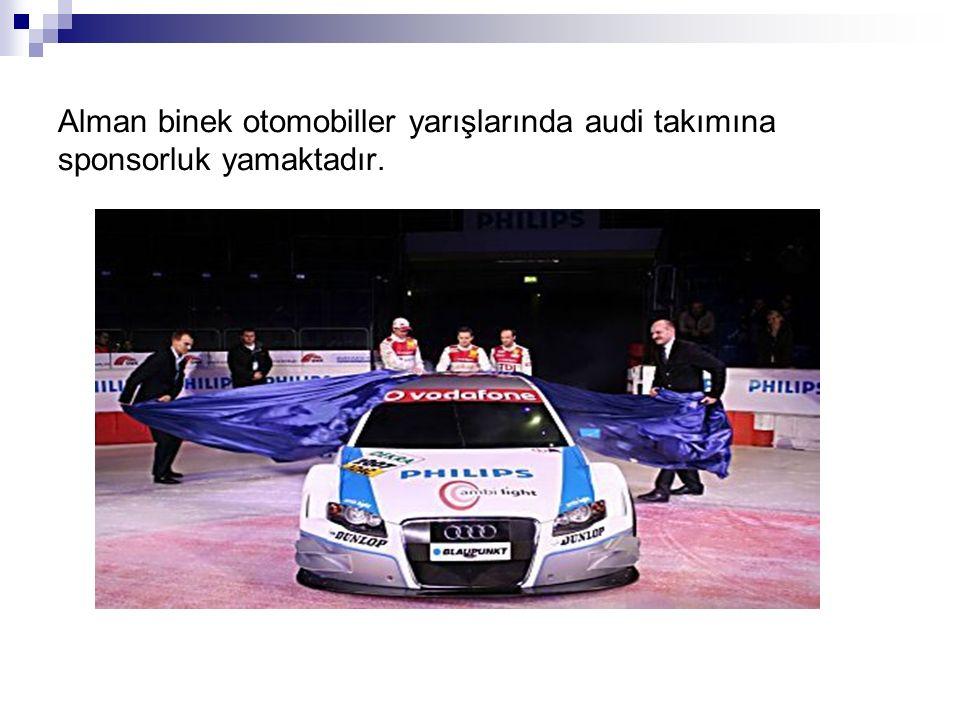 Alman binek otomobiller yarışlarında audi takımına sponsorluk yamaktadır.